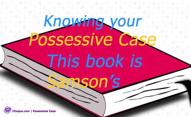 Knowing your possessive case